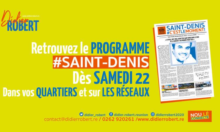 LE PROGRAMME #SAINT-DENIS MISSIONS POUR SAINT-DENIS 2020 / 2026 « Je veux, avec Vous, remettre Saint-Denis dans le sens de la marche et du progrès pour tous » « Je suis à vos côté, déterminé. Je m'engage avec vous pour Saint-Denis » Didier ROBERT